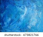 abstract hand painted blue...   Shutterstock . vector #673821766