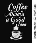 quote coffee poster. coffee is... | Shutterstock .eps vector #674024638