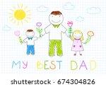 my best dad. happy family  ... | Shutterstock .eps vector #674304826