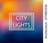 blurred background  city lights ... | Shutterstock .eps vector #674881036