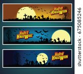set of three halloween banners. ... | Shutterstock .eps vector #675085246