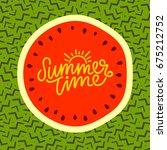 summer time hand lettering text....   Shutterstock .eps vector #675212752