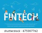 fintech concept vector... | Shutterstock .eps vector #675307762