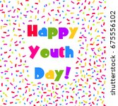 happy youth day  vector...   Shutterstock .eps vector #675556102