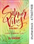 summer vibes beach party flyer... | Shutterstock .eps vector #675607408