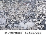 texture of the old paint on the ...   Shutterstock . vector #675617218