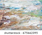 hand painted by oil painting...   Shutterstock . vector #675662395