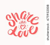 share the love. lettering. | Shutterstock .eps vector #675932008