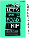 let's take a road trip poster... | Shutterstock .eps vector #675953185