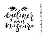 eyeliner and mascara quote.... | Shutterstock .eps vector #676034026