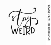 stay weird girl t shirt quote... | Shutterstock .eps vector #676450906