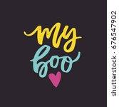 my boo   vector typography.... | Shutterstock .eps vector #676547902