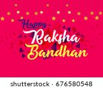 happy raksha bandhan | Shutterstock .eps vector #676580548