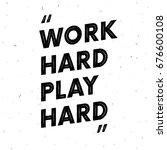 work hard play hard. motivation ... | Shutterstock .eps vector #676600108