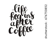 life begins after coffee phrase ... | Shutterstock .eps vector #676753852