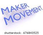 maker movement  words in blue...   Shutterstock . vector #676843525