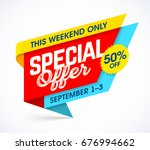 this weekend only special offer.... | Shutterstock .eps vector #676994662