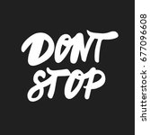 """hand drawn words """"dont stop"""".... 