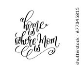 home is where mom is black and... | Shutterstock .eps vector #677345815