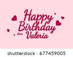 happy birthday valeria... | Shutterstock . vector #677459005