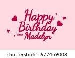 happy birthday madelyn... | Shutterstock . vector #677459008