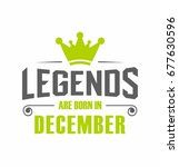 legends are born in december... | Shutterstock .eps vector #677630596