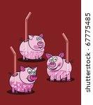 piggy pink drinks  abstract art ... | Shutterstock . vector #67775485