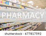 pharmacy text on blurred image... | Shutterstock . vector #677817592