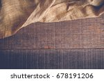 wood table with old sackcloth... | Shutterstock . vector #678191206