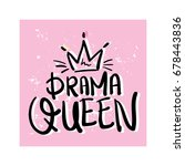 drama queen   t shirt graphics... | Shutterstock .eps vector #678443836