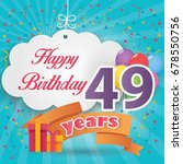 49 th birthday celebration... | Shutterstock .eps vector #678550756