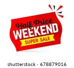 half price weekend super sale... | Shutterstock .eps vector #678879016
