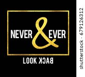 never   ever look back fashion... | Shutterstock .eps vector #679126312