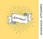 goodbye. vintage ribbon banner... | Shutterstock .eps vector #679164892