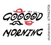 hand written words good morning.... | Shutterstock . vector #679462936