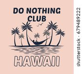 do nothing club slogan hawaii... | Shutterstock .eps vector #679489222