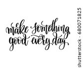 make something good every day... | Shutterstock . vector #680071825