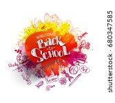 back to school ink splash... | Shutterstock . vector #680347585