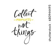 collect moments not things card.... | Shutterstock .eps vector #680944495