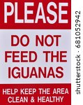 please do not feed iguanas sign | Shutterstock . vector #681052942