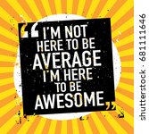 inspirational motivational... | Shutterstock .eps vector #681111646