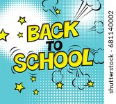back to school poster. comic... | Shutterstock .eps vector #681140002