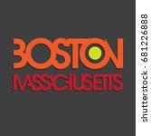 boston massachusetts typography ...   Shutterstock .eps vector #681226888