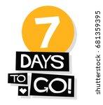 seven days to go retro poster | Shutterstock .eps vector #681359395