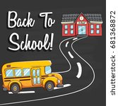 school bus going to school... | Shutterstock .eps vector #681368872
