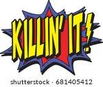 killin it | Shutterstock .eps vector #681405412