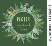 fern frond frame circle vector... | Shutterstock .eps vector #681482545