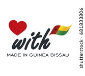 love with made in guinea bissau ... | Shutterstock .eps vector #681833806