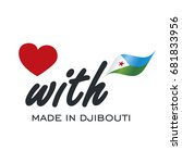 love with made in djibouti logo ... | Shutterstock .eps vector #681833956