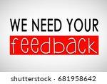 we need your feedback | Shutterstock . vector #681958642